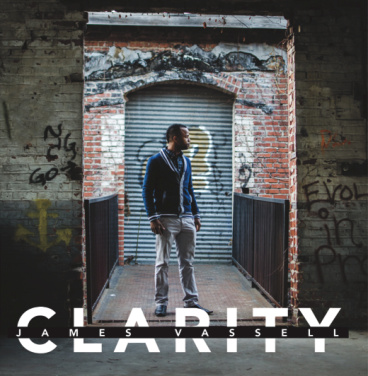 "James Vassell ""Clarity"" - https://itunes.apple.com/us/album/clarity/id714102530"